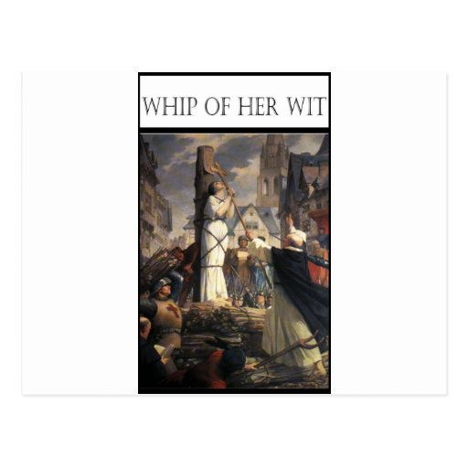 WHIP OF HER WIT -Jeanne au bucher Postcards