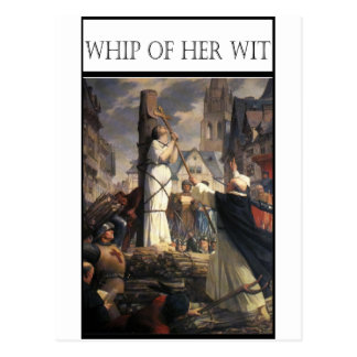 WHIP OF HER WIT -Jeanne au bucher Postcard