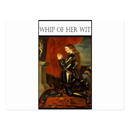WHIP OF HER WIT- Joan de Arc Post Cards