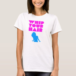 Whip Your Hair - Silhouette T-Shirt