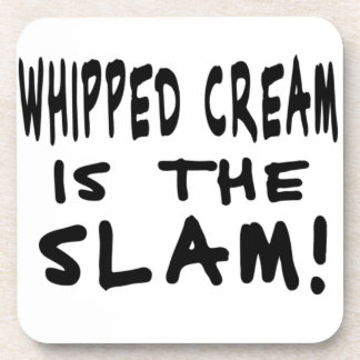 Whipped Cream is the Slam! Drink Coaster