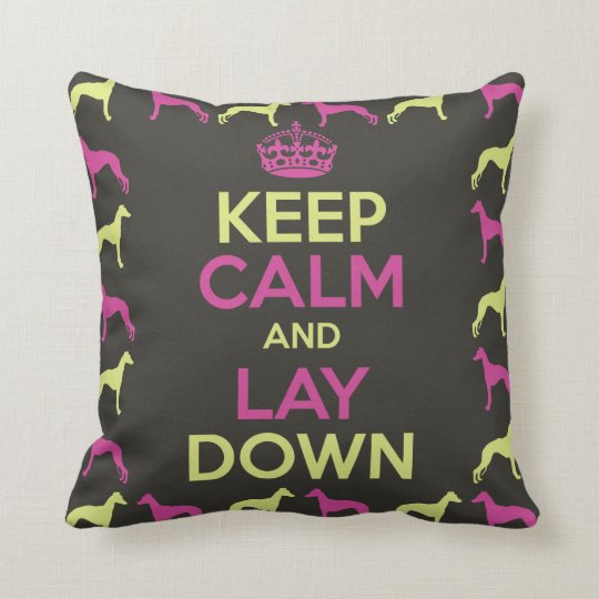 Whippet Keep Calm and Lay Down Throw Pillow