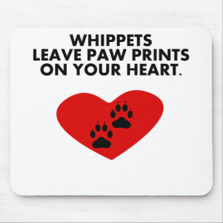 Whippets Leave Paw Prints On Your Heart Mouse Pad