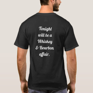 Whiskey and Bourbon Affair --- Drinking T-shirt