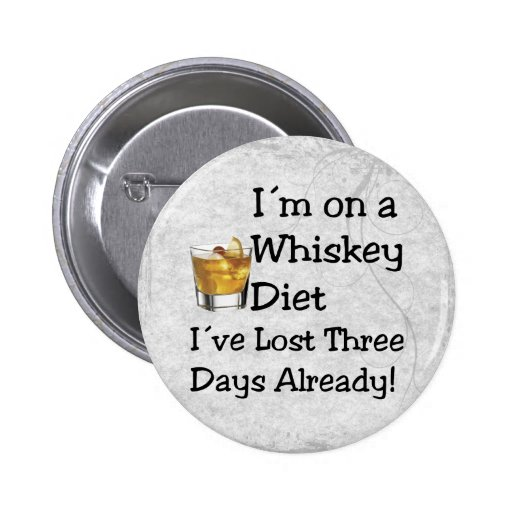 Whiskey Diet Pinback Buttons
