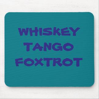 Whiskey Tango Foxtrot Mouse Pad