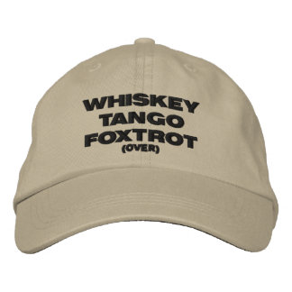 Whiskey Tango Foxtrot (over) Embroidered Hat