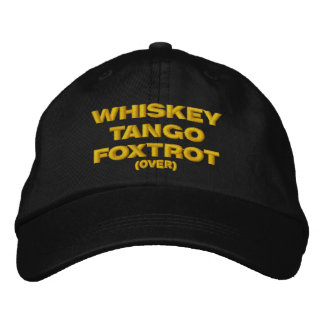 Whiskey, Tango, Foxtrot (over) Embroidered Hat