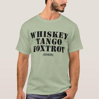 Whiskey Tango Foxtrot (over) T-Shirt