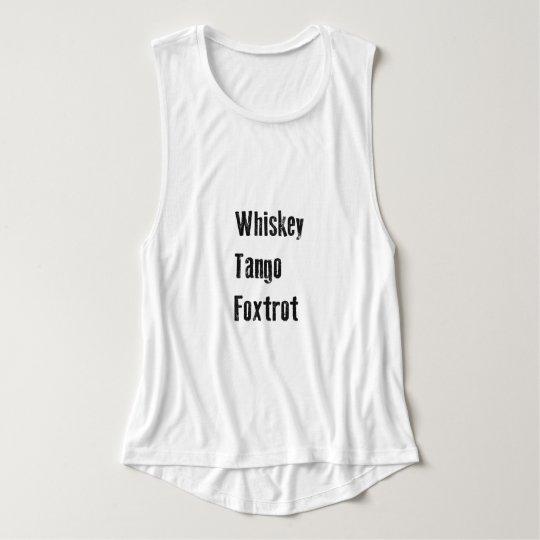 Whiskey Tango Foxtrot   WTF Tank Top