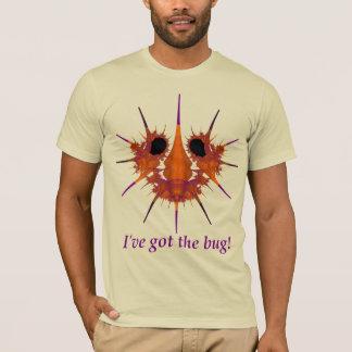 Whispo - I've got the bug!  Shirt
