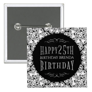 Whit Diamonds Glitter Happy 25th Birthday Template 2 Inch Square Button
