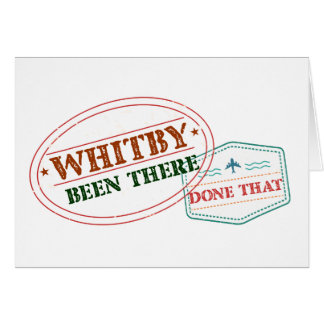 Whitby Been there done that Card
