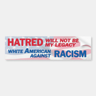 White American against racism Bumper Sticker