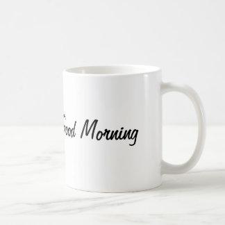 """White cup """"Good Morning"""" 11oz Basic White Mug"""