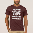 White Epale flannel that arrecho chamo Venezuela T-Shirt