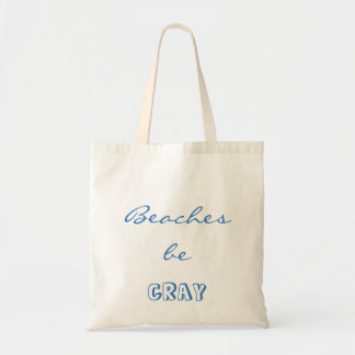 White Funny Tote Beaches be Cray Customize