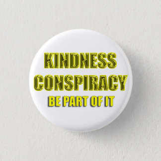 white kindness conspiracy 1 inch round button