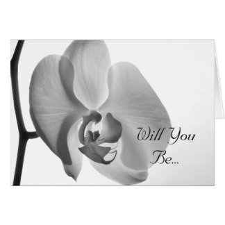 White Orchid Will You Be My Bridesmaid Card