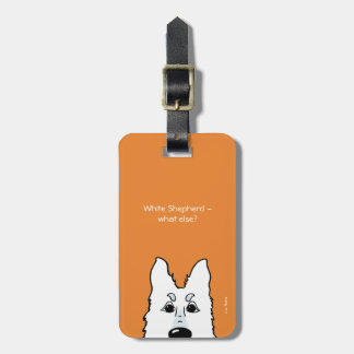 White Shepherd - does else what? Bag Tag