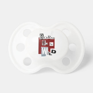 "White teat ""Born to Be wild "" Pacifier"
