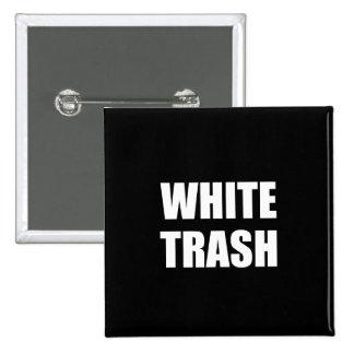 White Trash 2 Inch Square Button