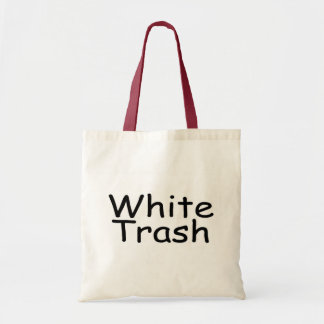 White Trash Budget Tote Bag