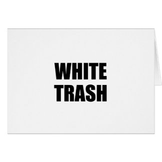White Trash Card
