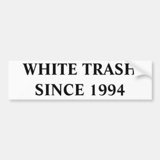 WHITE TRASH SINCE 1994 BUMPER STICKER