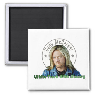 White Trash with Money Magent Square Magnet