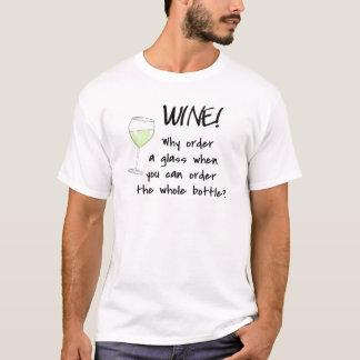 White Wine Order Whole Bottle Funny Word Art T-Shirt
