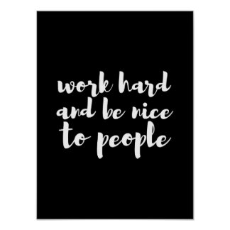 White work hard nice to people quote art poster