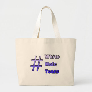 #WhiteMaleTears Large Tote Bag