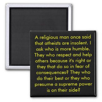 Who Are More Humble? Atheists Or Christians? Square Magnet