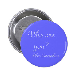 Who are you? 2 inch round button