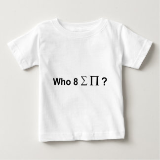 Who ate all the pies. baby T-Shirt