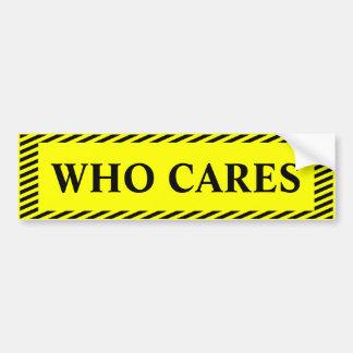 Who Cares Bumper Sticker