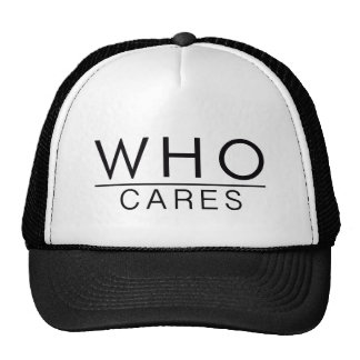 Who cares cap trucker hat