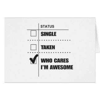 Who Cares I'm Awesome Card