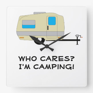 Who Cares, I'm Camping Square Wall Clock