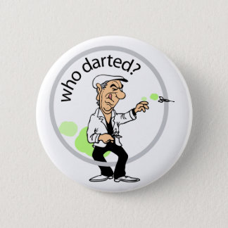 Who darted? 2 inch round button