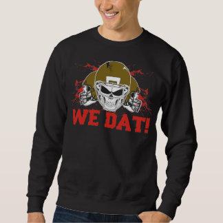 Who Dat? We Dat! Sweatshirt