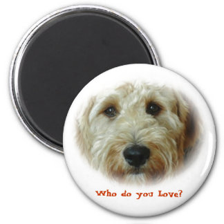 Who do you Love? Funny Dog Magnet
