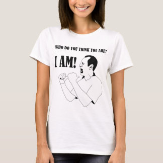 Who Do You Think You Are? - I AM! Bowler's T-Shirt