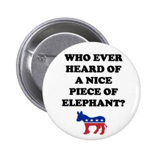 Who Ever Heard of a Nice Piece of Elephant Button