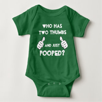 """Who has two thumbs and just pooped?"" baby clothes Baby Bodysuit"