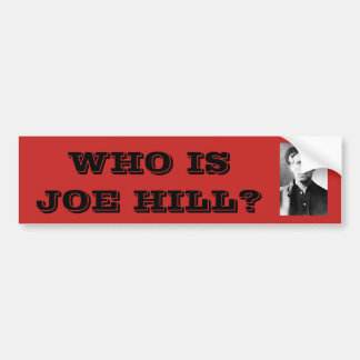Who is Joe Hill? Bumper Sticker