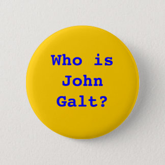 Who is John Galt? 2 Inch Round Button