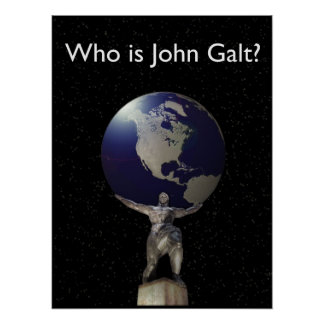 Who is John Galt? - Atlas with Globe Poster