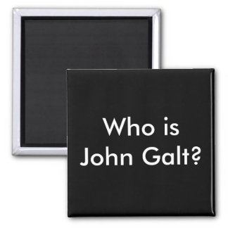 Who is John Galt? magnet